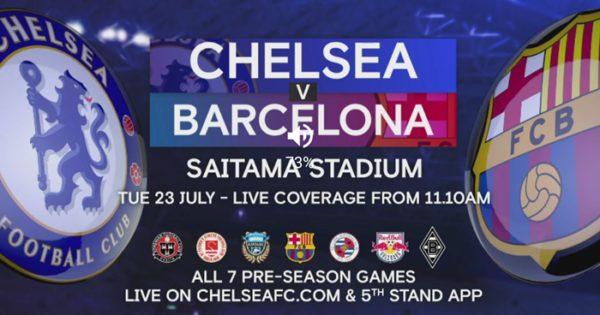 Chelsea VS Barca Pre-season Friendly Match