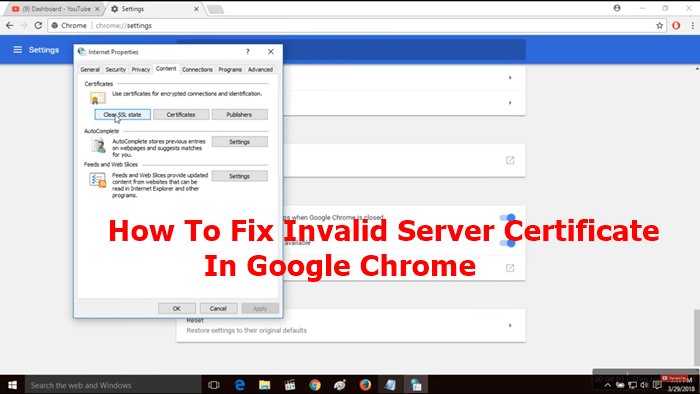 Invalid Server Certificate In Chrome: 3 Steps To Fix The Error